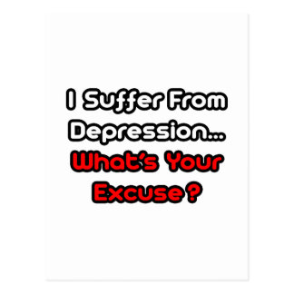 Depression...What's Your Excuse? Postcard