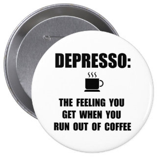 Depresso Coffee 4 Inch Round Button