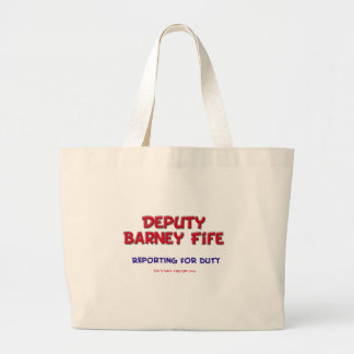 Deputy Barney Fife Reporting for Duty Large Tote Bag