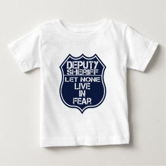 Deputy Sheriff Let None Live In Fear Motto Baby T-Shirt