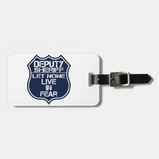 Deputy Sheriff Let None Live In Fear Motto Bag Tag