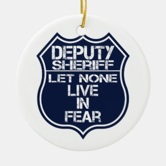 Deputy Sheriff Let None Live In Fear Motto Ceramic Ornament