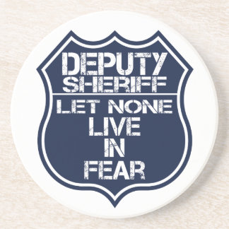 Deputy Sheriff Let None Live In Fear Motto Coaster