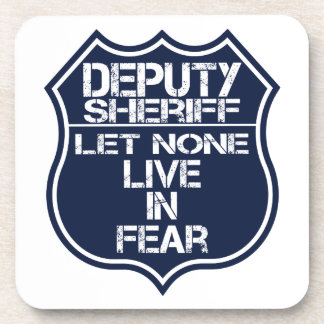 Deputy Sheriff Let None Live In Fear Motto Drink Coaster
