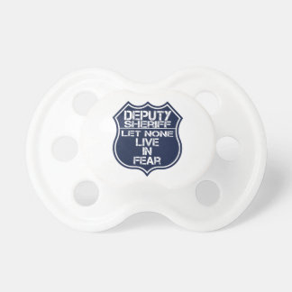 Deputy Sheriff Let None Live In Fear Motto Pacifier