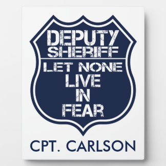 Deputy Sheriff Let None Live In Fear Motto Plaque