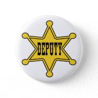 Deputy Sheriff Pin Back Badge button