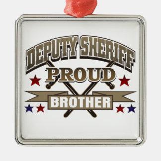 Deputy Sheriff Proud Brother Metal Ornament