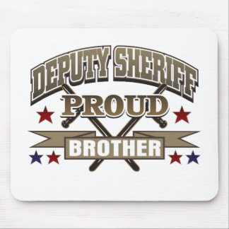Deputy Sheriff Proud Brother Mouse Pad