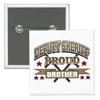Deputy Sheriff Proud Brother Pinback Button