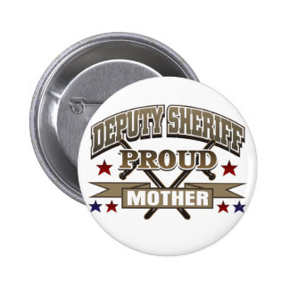 Deputy Sheriff Proud Mother Button