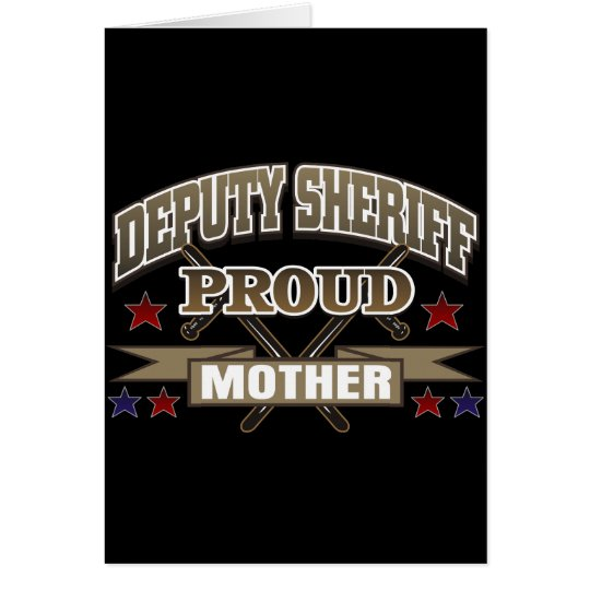 Deputy Sheriff Proud Mother Card
