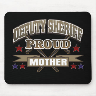 Deputy Sheriff Proud Mother Mouse Pad