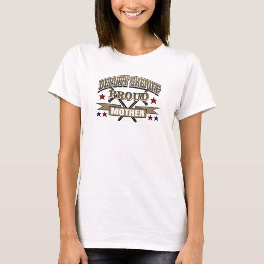 Deputy Sheriff Proud Mother T-Shirt