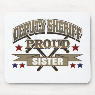 Deputy Sheriff Proud Sister Mouse Pad