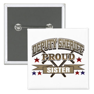 Deputy Sheriff Proud Sister Pinback Button