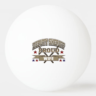 Deputy Sheriff Proud Wife Ping Pong Ball