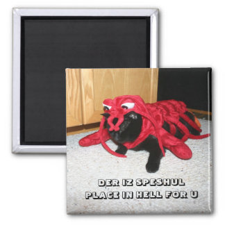 DER IZ SPESHUL PLACE IN HELL FOR U 2 INCH SQUARE MAGNET