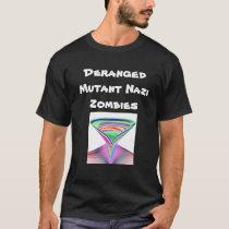 Deranged Mutant Nazi Zombies T-Shirt