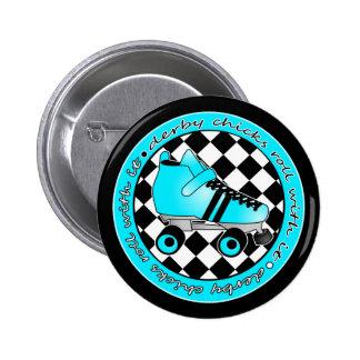 Derby Chicks Roll With It - Blue Aqua Black White Pinback Button