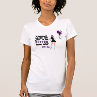Derby Life: Women are BETTER than Men! Tees