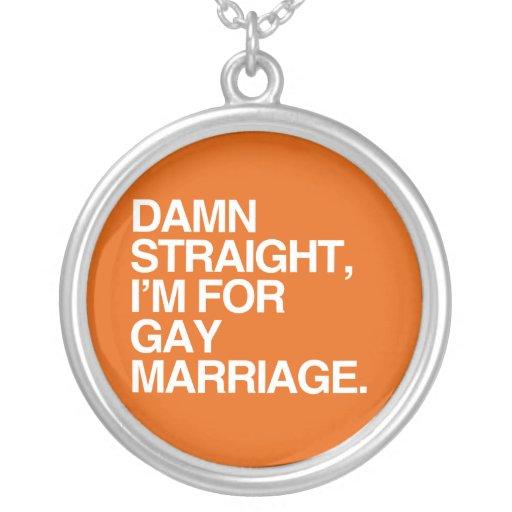 DERECHO estoy PARA EL MATRIMONIO HOMOSEXUAL Colgante Redondo