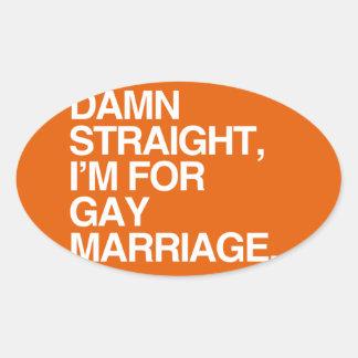 DERECHO estoy PARA EL MATRIMONIO HOMOSEXUAL Calcomania Oval Personalizadas