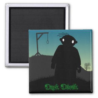Derek oscuro - horca imán cuadrado