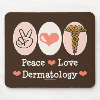 Dermatologist Peace Love Dermatology Mousepad