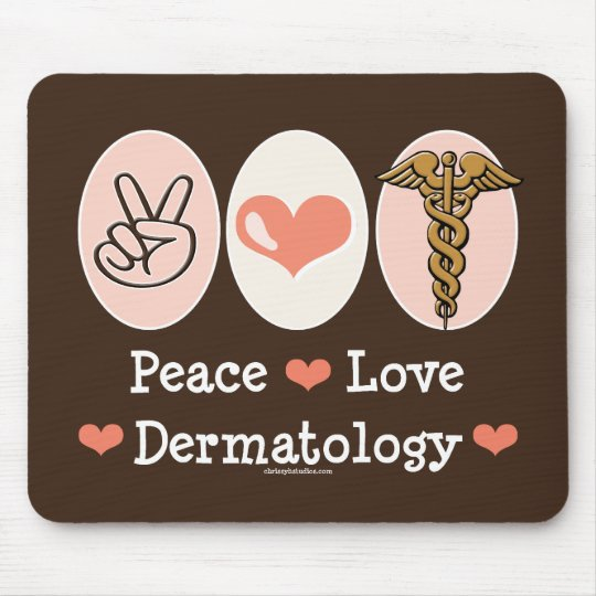 Dermatologist Peace Love Dermatology Mousepad