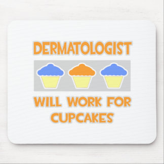 Dermatologist ... Will Work For Cupcakes Mouse Pad