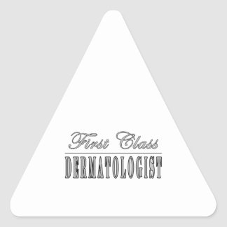Dermatologists : First Class Dermatologist Triangle Sticker