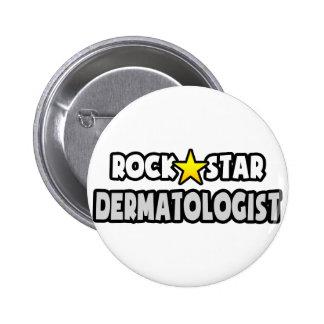 Dermatólogo de la estrella del rock pin