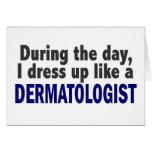 Dermatólogo durante el día felicitación