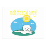 Derrita el frío lejos 2 postal