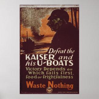 Derrote el Kaiser y sus U-Barcos Póster