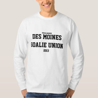 DES MOINES GOALIE UNION MEMBERSHIP T-SHIRT