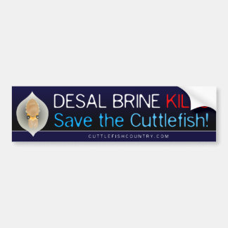 Desal Brine Kills - Save the Cuttlefish! Sticker Car Bumper Sticker