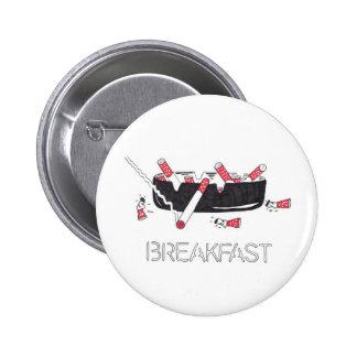 """Desayuno "" Pin Redondo 5 Cm"