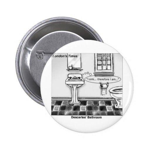 Descartes' Bathroom Funny Tees Mugs Cards & Gifts Pinback Button
