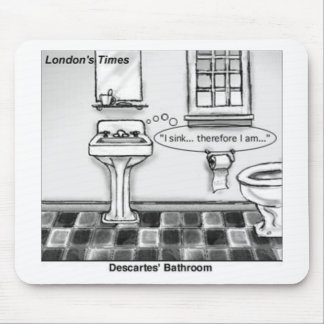Descartes' Bathroom Funny Tees Mugs Cards & Gifts Mouse Pad