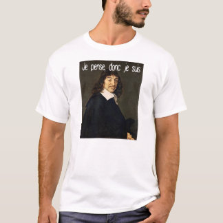 Descartes Je pense and donc je suis T-Shirt