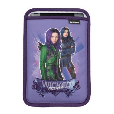 Descendants 3 | Mal & Evie - Wicked Friends iPad Mini Sleeve