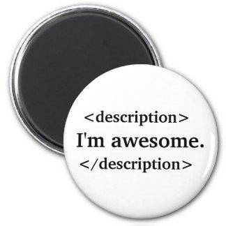Descripción = soy impresionante imán redondo 5 cm