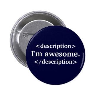 Description- I'm awesome Pinback Button
