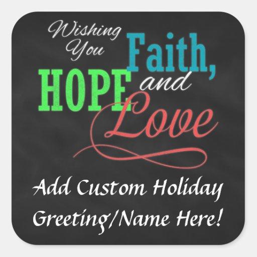 Deseándole la fe, la esperanza y el amor pegatina cuadrada