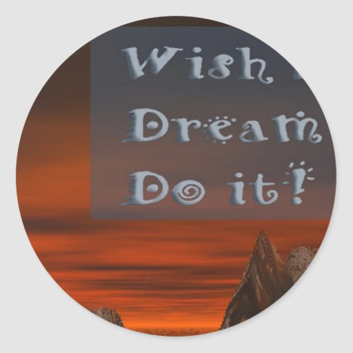 Deséele el sueño que lo hace pegatina redonda