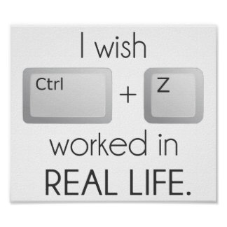 Deseo el Ctrl Z trabajado en vida real Póster
