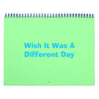 Deseo era un diverso día calendario de pared