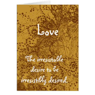 Deseo irresistible del Amor- de ser Tarjeta De Felicitación